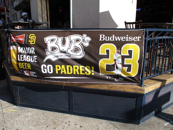 Bub's At The Ballpark has several banners out. Go Padres!